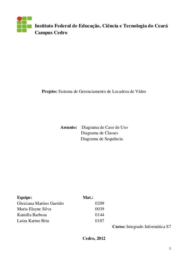 1 Instituto Federal de Educação, Ciência e Tecnologia do Ceará Campus Cedro Projeto: Sistema de Gerenciamento de Locadora ...