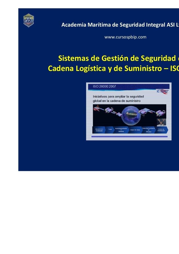 Academia Marítima de Seguridad Integral ASI Ltda.                   www.cursospbip.com  Sistemas de Gestión de Seguridad d...