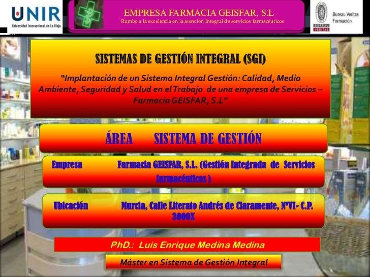 EMPRESA FARMACIA GEISFAR, S.L<br />                         Rumbo a la excelencia en la atención Integral de servicios far...