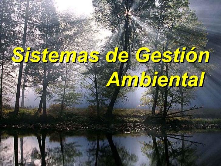 Sistemas de Gestión         Ambiental