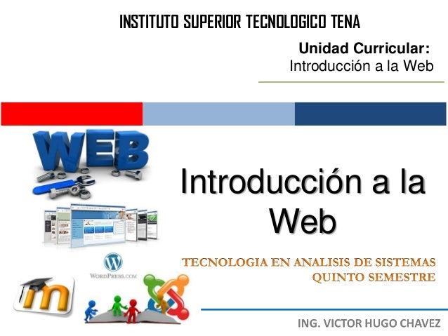 INSTITUTO SUPERIOR TECNOLOGICO TENA                          Unidad Curricular:                        Introducción a la W...