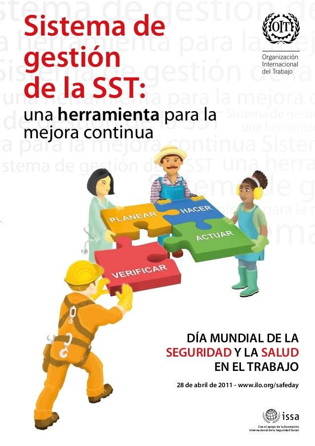 una herramienta para la mejora continua Sistema de gestión de la SST: 28 de abril de 2011 - www.ilo.org/safeday Con el apo...