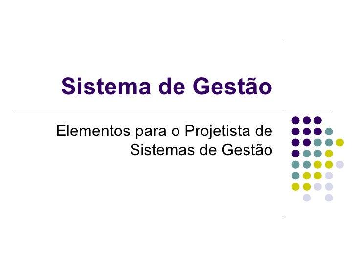 Sistema de Gestão Elementos para o Projetista de Sistemas de Gestão