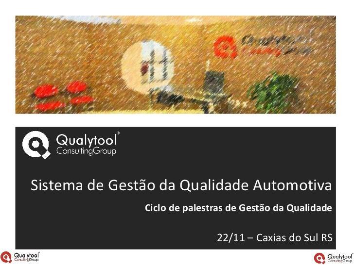 Sistema de Gestão da Qualidade Automotiva               Ciclo de palestras de Gestão da Qualidade                         ...