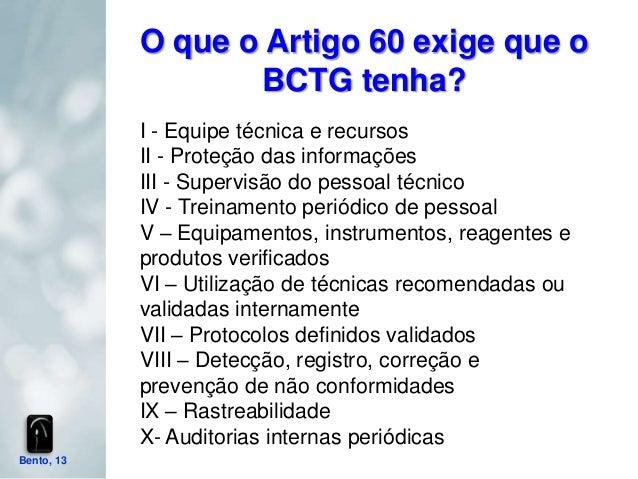 O que o Artigo 60 exige que o                    BCTG tenha?            I - Equipe técnica e recursos            II - Prot...
