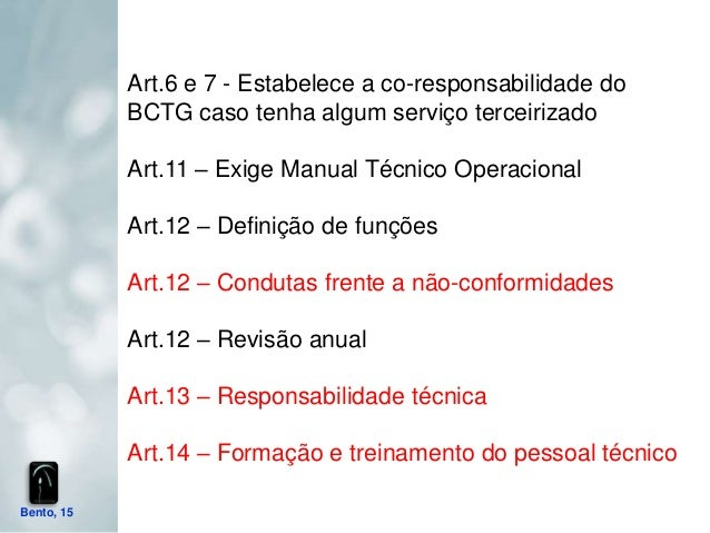 Art.6 e 7 - Estabelece a co-responsabilidade do            BCTG caso tenha algum serviço terceirizado            Art.11 – ...