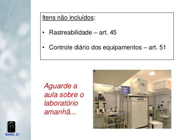 Itens não incluídos:            • Rastreabilidade – art. 45            • Controle diário dos equipamentos – art. 51       ...