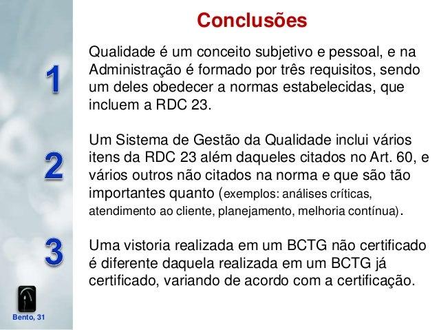 Conclusões            Qualidade é um conceito subjetivo e pessoal, e na            Administração é formado por três requis...