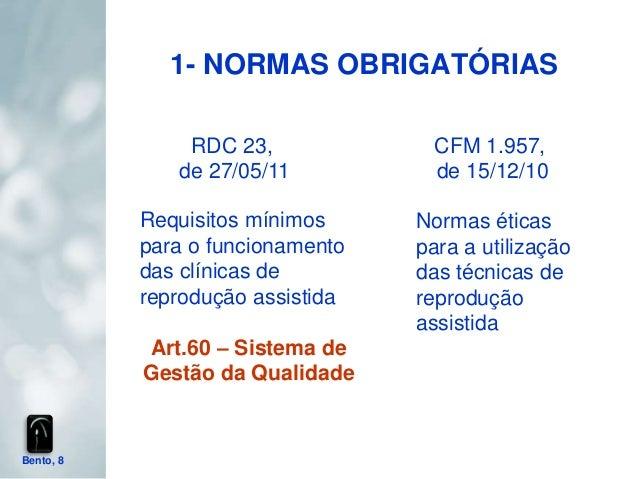 1- NORMAS OBRIGATÓRIAS               RDC 23,              CFM 1.957,              de 27/05/11           de 15/12/10       ...