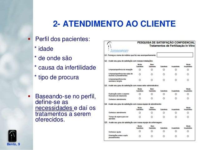2- ATENDIMENTO AO CLIENTE            Perfil dos pacientes:             * idade             * de onde são             * ca...