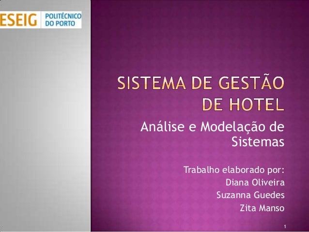Análise e Modelação de              Sistemas      Trabalho elaborado por:                Diana Oliveira             Suzann...
