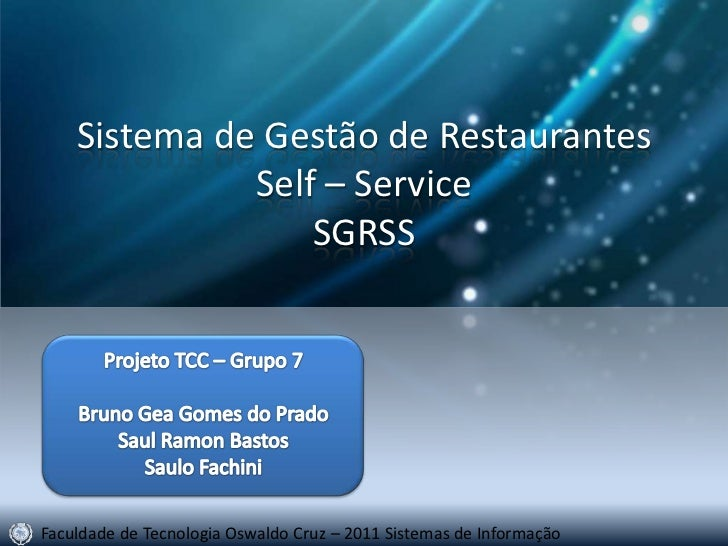 Sistema de Gestão de Restaurantes               Self – Service                   SGRSS     Faculdade de Tecnologia Oswaldo...