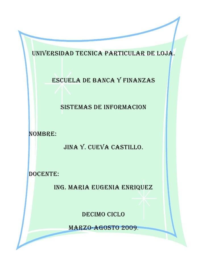 UNIVERSIDAD TECNICA PARTICULAR DE LOJA.         ESCUELA DE BANCA Y FINANZAS              SISTEMAS DE INFORMACION   NOMBRE:...