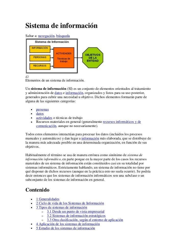 Sistema de informaciónSaltar a: navegación, búsquedaElementos de un sistema de información.Un sistema de información (SI) ...