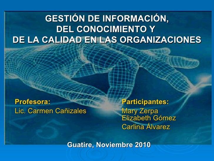 <ul><li>Profesora:  Participantes: </li></ul><ul><li>Lic. Carmen Cañizales  Mary Zerpa  Elizabeth Gómez  </li></ul><ul><li...