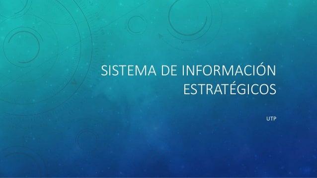 SISTEMA DE INFORMACIÓN ESTRATÉGICOS UTP