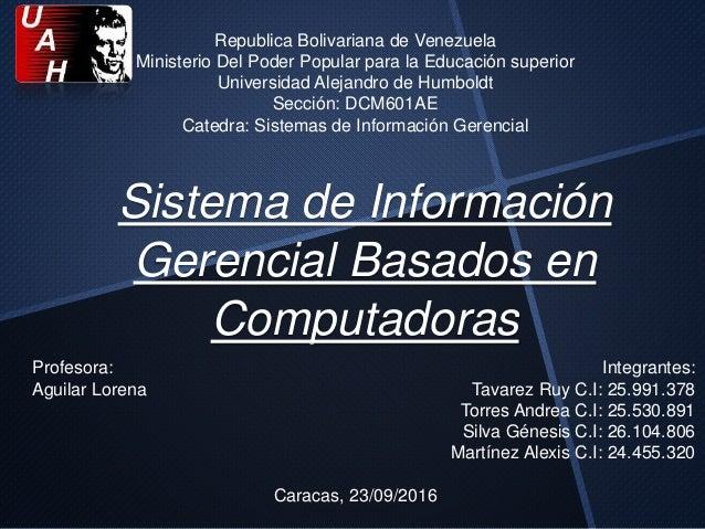 Sistema de Información Gerencial Basados en Computadoras Republica Bolivariana de Venezuela Ministerio Del Poder Popular p...