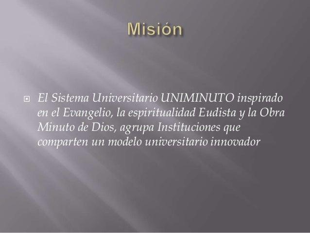 El Sistema Universitario UNIMINUTO, en el 2012, será   reconocido en Colombia Las vivencias espirituales y la presencia d...