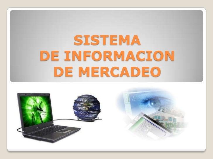 SISTEMA DE INFORMACION DE MERCADEO<br />