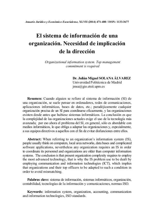 Anuario Jurídico y Económico Escurialense, XLVII (2014) 471-480 / ISSN: 1133-3677 El sistema de información de una organiz...