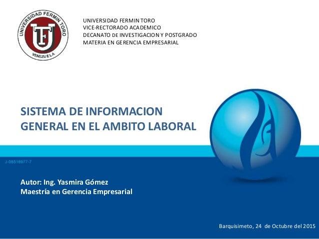 UNIVERSIDAD FERMIN TORO VICE-RECTORADO ACADEMICO DECANATO DE INVESTIGACION Y POSTGRADO MATERIA EN GERENCIA EMPRESARIAL SIS...