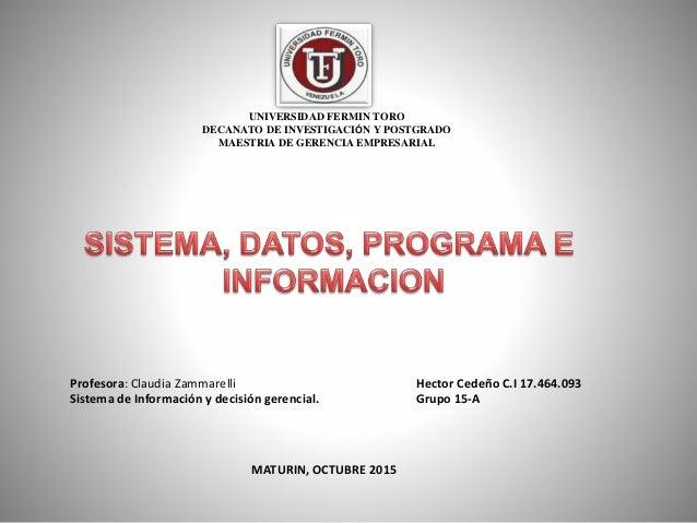 UNIVERSIDAD FERMIN TORO DECANATO DE INVESTIGACIÓN Y POSTGRADO MAESTRIA DE GERENCIA EMPRESARIAL Profesora: Claudia Zammarel...