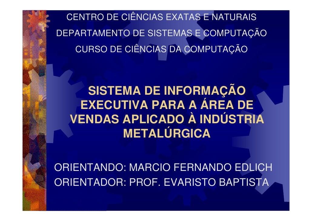 CENTRO DE CIÊNCIAS EXATAS E NATURAISDEPARTAMENTO DE SISTEMAS E COMPUTAÇÃO   CURSO DE CIÊNCIAS DA COMPUTAÇÃO    SISTEMA DE ...