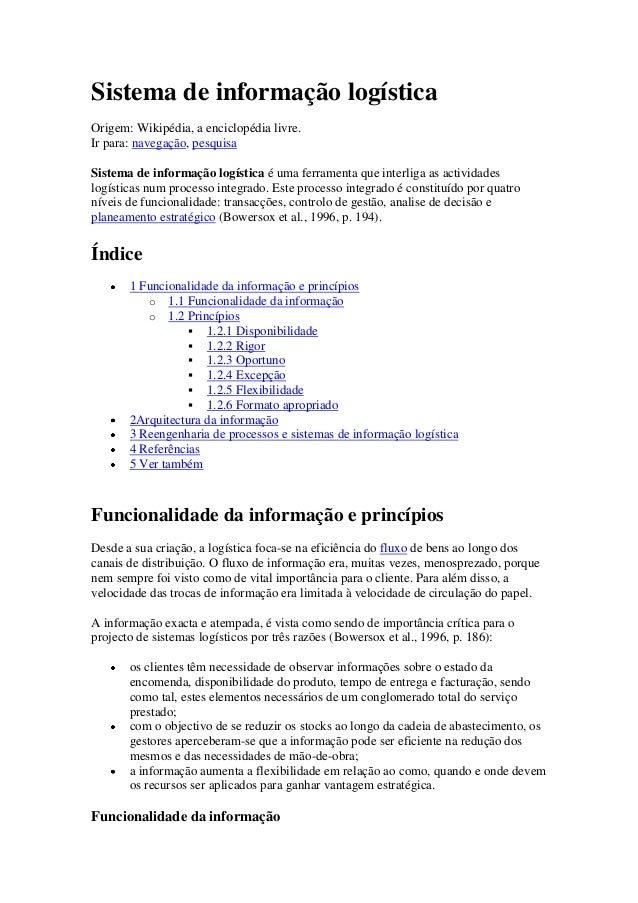 Sistema de informação logísticaOrigem: Wikipédia, a enciclopédia livre.Ir para: navegação, pesquisaSistema de informação l...