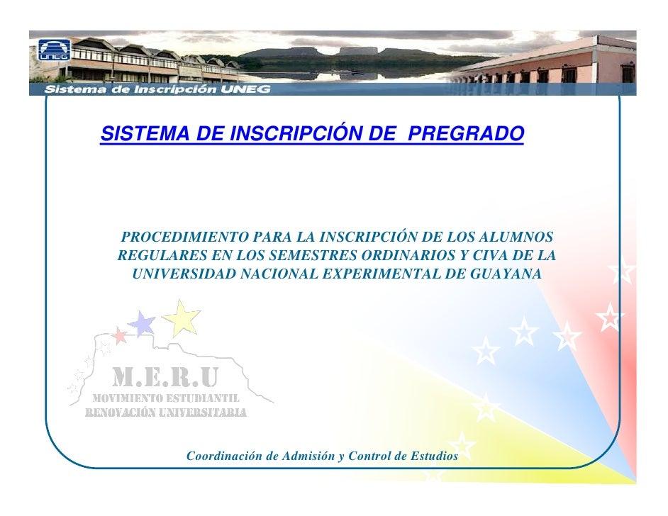 SISTEMA DE INSCRIPCIÓN DE PREGRADO      PROCEDIMIENTO PARA LA INSCRIPCIÓN DE LOS ALUMNOS  REGULARES EN LOS SEMESTRES ORDIN...