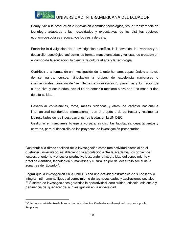 UNIVERSIDAD INTERAMERICANA DEL ECUADOR    Coadyuvar a la producción e innovación científico-tecnológica, y/o la transferen...