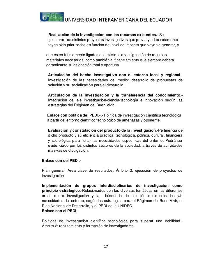UNIVERSIDAD INTERAMERICANA DEL ECUADOR    Realización de la investigación con los recursos existentes.- Se   ejecutarán lo...