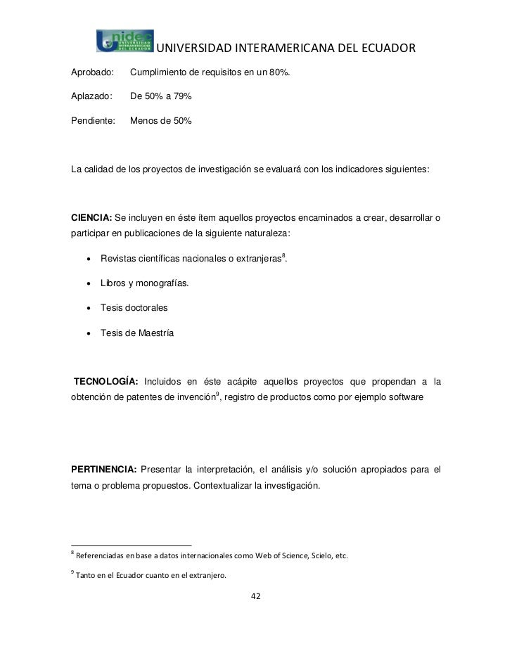 UNIVERSIDAD INTERAMERICANA DEL ECUADORAprobado:          Cumplimiento de requisitos en un 80%.Aplazado:          De 50% a ...