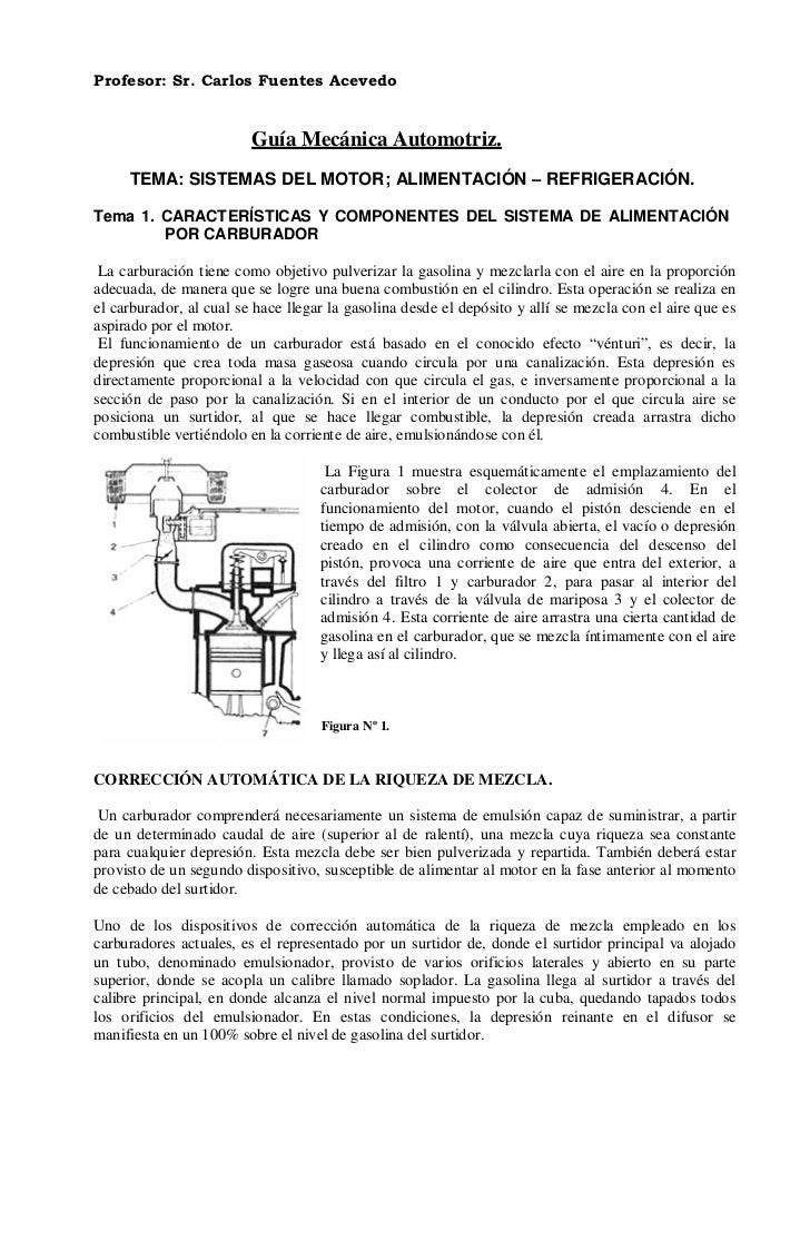 Profesor: Sr. Carlos Fuentes Acevedo                         Guía Mecánica Automotriz.     TEMA: SISTEMAS DEL MOTOR; ALIME...
