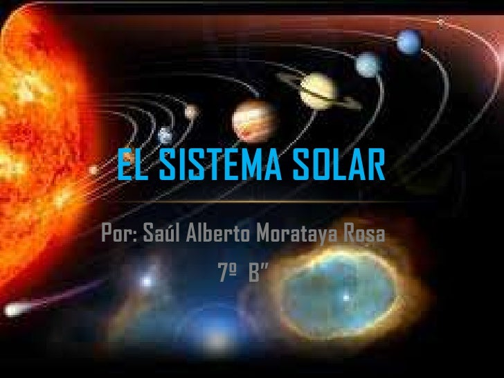 "EL SISTEMA SOLARPor: Saúl Alberto Morataya Rosa            7º B"""