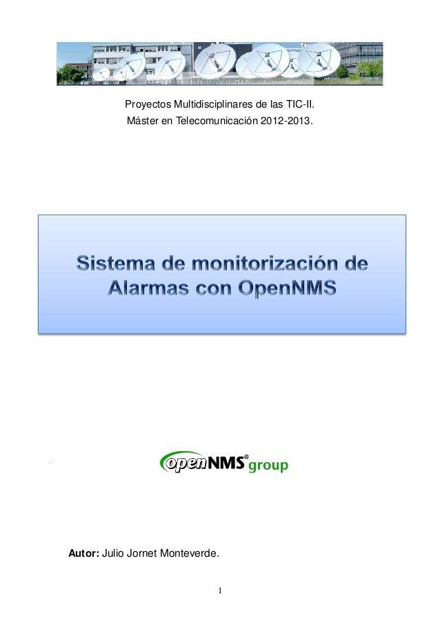 Proyectos Multidisciplinares de las TIC-II.            Máster en Telecomunicación 2012-2013.Autor: Julio Jornet Monteverde...