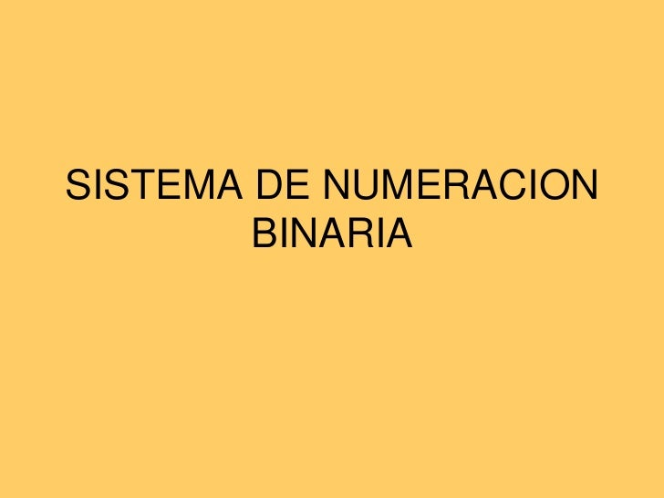 SISTEMA DE NUMERACION BINARIA<br />