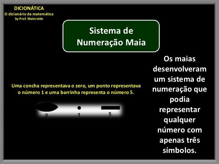 DICIONÁTICAO dicionário da matemática     by Prof. Materaldo                               Sistema de                     ...