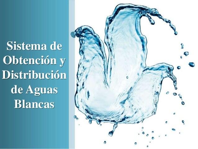 Sistema de Obtención y Distribución de Aguas Blancas