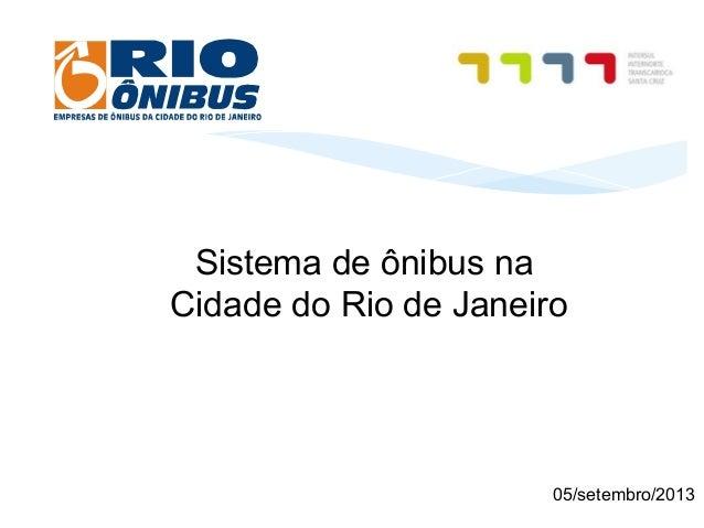 Sistema de ônibus na Cidade do Rio de Janeiro 05/setembro/2013