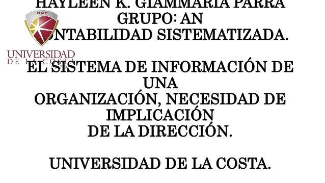 HAYLEEN K. GIAMMARIA PARRA GRUPO: AN CONTABILIDAD SISTEMATIZADA. EL SISTEMA DE INFORMACIÓN DE UNA ORGANIZACIÓN, NECESIDAD ...