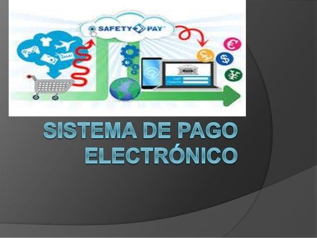  Un sistema de pago electrónico es un sistema de pago que facilita la aceptación de pagos electrónicos para las transacci...