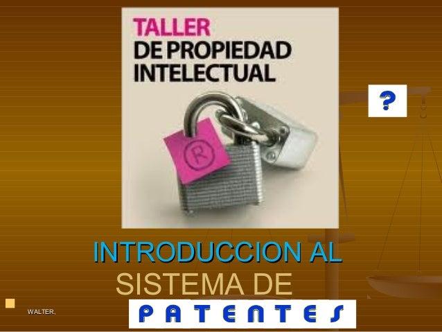 INTRODUCCION AL   SISTEMA DE  WALTER,