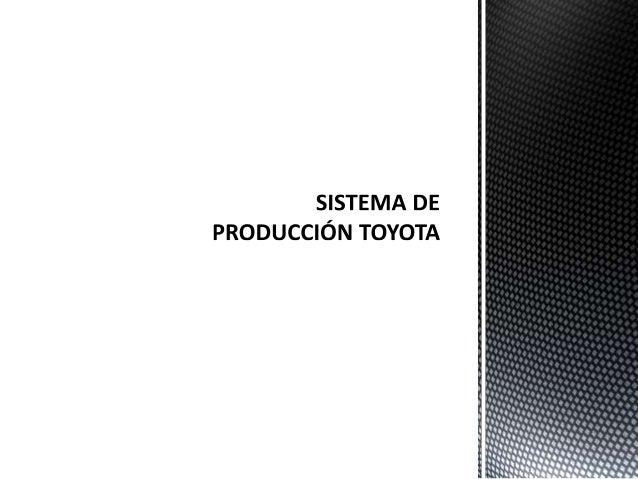  El sistema de producción Toyota fue aplicado en Japón durante el largo período de crecimiento que sucedió a la II Guerra...