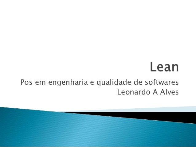 Pos em engenharia e qualidade de softwares                          Leonardo A Alves