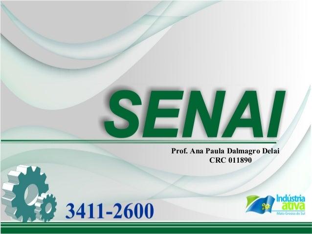 Prof. Ana Paula Dalmagro Delai           CRC 011890