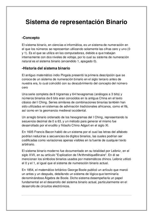Sistema de representación Binario -Concepto El sistema binario, en ciencias e informática, es un sistema de numeración en ...