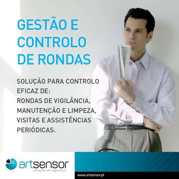 GESTÃO ECONTROLODE RONDASSOLUÇÃO PARA CONTROLOEFICAZ DE:RONDAS DE VIGILÂNCIA,MANUTENÇÃO E LIMPEZA,VISITAS E ASSISTÊNCIASPE...