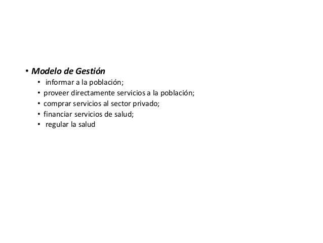 • Modelo de Gestión • informar a la población; • proveer directamente servicios a la población; • comprar servicios al sec...