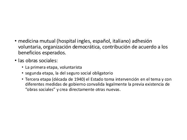 • medicina mutual (hospital ingles, español, italiano) adhesión voluntaria, organización democrática, contribución de acue...