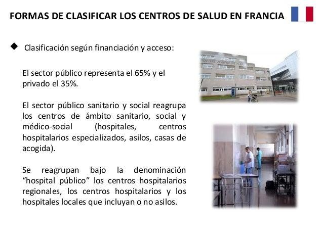 Existen diferentes tipos de hospitales públicos: Centros Hospitalarios Regionales Universitarios (CHRU): Centros presente...